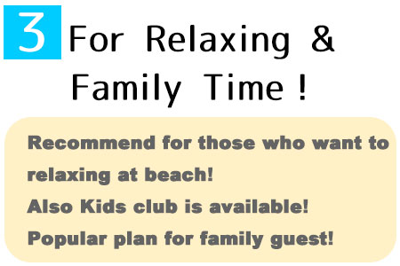 Recommend for guest who want to relax at beach side. There is kids club available for child person