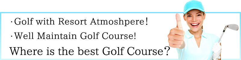 Resort atommosphere course, well Maintenance