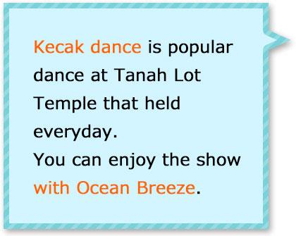 Popular dance show in Bali! Please enjoy the dynamic show wiht ocean breeze